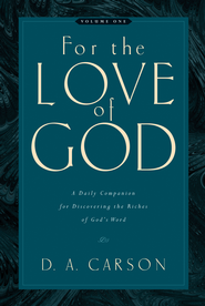 For the Love of God, Volume 1  -     By: D.A. Carson