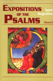 Expositions on the Psalms, Vol. 3: Psalms 51-72 (Works of Saint Augustine)  -     By: Saint Augustine