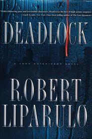 Deadlock: A John Hutchinson Novel - eBook  -     By: Robert Liparulo