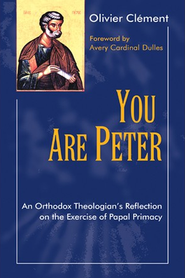 You Are Peter: An Orthodox Reflection on the Exercise of Papal Primacy  -              By: Olivier Clement