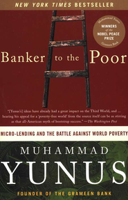 Banker to the Poor: Micro-Lending and the Battle Against World Poverty  -     By: Muhammad Yunus