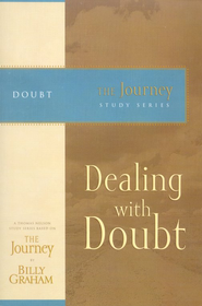 Dealing with Doubt: The Journey Study Series - eBook  -     By: Billy Graham