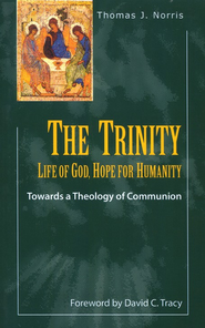 The Trinity: Life of God Hope for Humanity  -     By: Thomas Norris, David Tracy