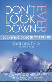 Don't Ever Look Down  -     By: Debbie Church, Richard Church, Diane Moody