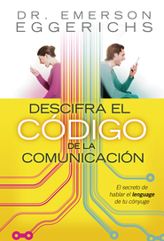 Descifre el Codigo de la Comunicacion (Cracking the Communication Code) - eBook  -     By: Dr. Emerson Eggerichs