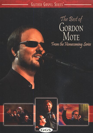 The Best of Gordon Mote, DVD   -     By: Gordon Mote