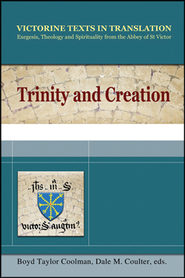 Trinity and Creation  -     By: Hugh of Saint Victor