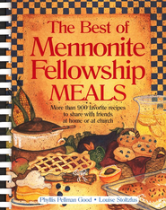 The Best of Mennonite Meals (comb binding)  -              By: Phyllis Pellman Good, Louise Stoltzfus