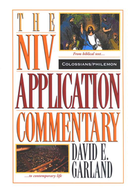 Colossians & Philemon: NIV Application Commentary [NIVAC]   -     By: David E. Garland