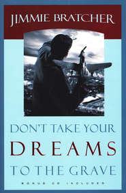 Don't Take Your Dreams to the Grave, Bonus CD   -     By: Jimmie Bratcher