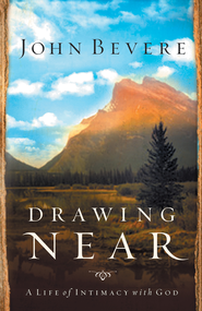 Drawing Near: A Life of Intimacy with God - eBook  -     By: John Bevere