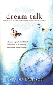 Dream Talk: Could God be Talking to you Through Your Dreams? - eBook  -     By: Katrina Wilson