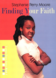 #1: Finding Your Faith   -     By: Stephanie Perry Moore