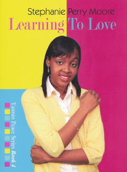 #4: Learning to Love  -     By: Stephanie Perry Moore