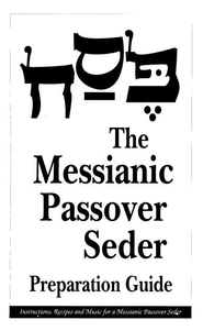 The Messianic Passover Seder, Preparation Guide   -     By: Barry Rubin