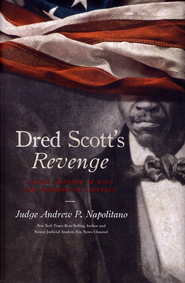 Dred Scott's Revenge: A Legal History of Race and Freedom in America - eBook  -     By: Andrew Napolitano