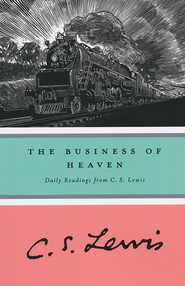 The Business of Heaven   -     By: C.S. Lewis