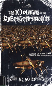 10 Plagas de la Cybergeneración  (10 Plagues of the Cyber-Generation)  -     By: Ale Gomez