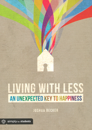 Living With Less  -              By: Joshua Becker