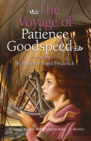 The Voyage of Patience Goodspeed  -     By: Heather Vogel Frederick
