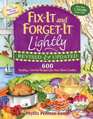 Fix-It and Forget-It Lightly: 600 Healthy, Low-Fat Recipes for Your Slow Cooker, Revised & Updated  -     By: Phyllis Pellman Good