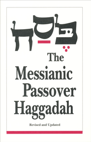 The Messianic Passover Haggadah  - Slightly Imperfect  -