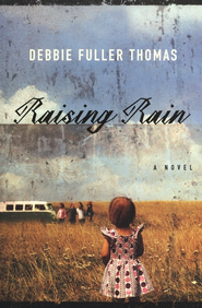 Raising Rain  -     By: Debbie Fuller Thomas