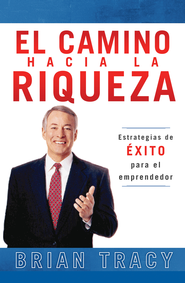 El Camino Hacia la Riqueza (The Way to Wealth) - eBook  -     By: Brian Tracy