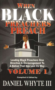 When Black Preachers Preach Volume 1  -