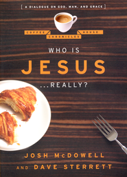 Who is Jesus Really?: A Dialogue on God, Man and Grace   -              By: Josh McDowell, Dave Sterrett