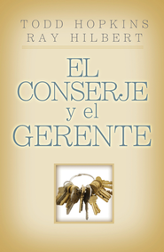 El Conserje Y El Gerente, The Janitor - eBook  -     By: Todd Hopkins, Ray Hilbert