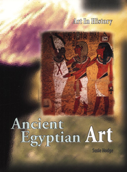 Art in History: Ancient Egyptian Art   -     By: Susie Hodge