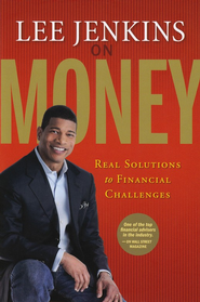Lee Jenkins on Money: Real Solutions to Financial  Challenges  -     By: Lee Jenkins