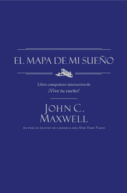 El Mapa de mi Sueno, My Dream Map - eBook  -     By: John C. Maxwell