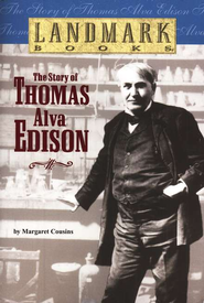 Landmark Books: The Story of Thomas Alva Edison    -     By: Margaret Cousins
