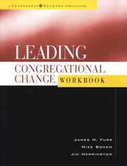 Leading Congregational Change Workbook   -     By: James Furr, Mike Bonem, Jim Herrington
