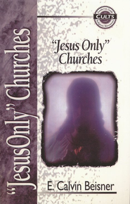 Jesus Only Movement Zondervan Guide to Cults & Religious Movements Series  -              By: E. Calvin Beisner