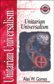 Unitarian Universalism - Zondervan Guide to Cults & Religious Movements Series  -     By: Alan W. Gomes