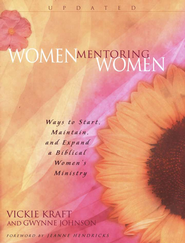 Women Mentoring Women: Ways to Start, Maintain, & Expand a Biblical Women's Ministry  -              By: Vicki Kraft, Gwynne Johnson