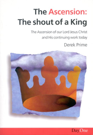 The Ascension: The Shout Of A King  -     By: Derek Prime
