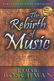 The Rebirth of Music: English Version   -     By: LaMar Boschman