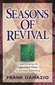 Seasons of Revival: Understanding the Appointed Times  of Spiritual Refreshing  -     By: Frank Damazio
