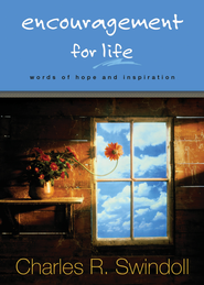 Encouragement for Life: Words of Hope and Inspiration - eBook  -     By: Charles R. Swindoll