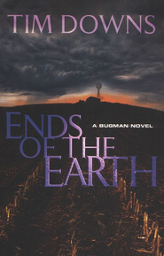 Ends of the Earth: A Bug Man Novel - eBook  -     By: Tim Downs