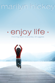 Enjoy Life: Moving Past Everyday Struggles - eBook  -     By: Marilyn Hickey