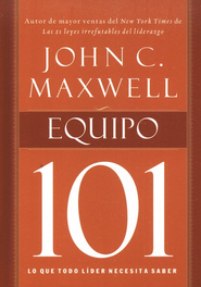 Equipo 101 (Teamwork 101) - eBook  -     By: John C. Maxwell