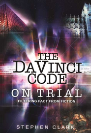 Da Vinci Code On Trial  -     By: Stephen Clark