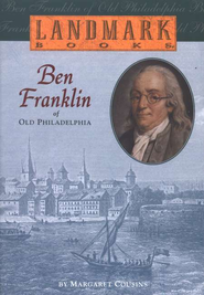 Landmark Books: Ben Franklin in Old Philadelphia    -     By: Margaret Cousins
