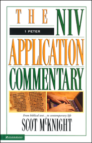 1 Peter: NIV Application Commentary [NIVAC]   -              By: Scot McKnight