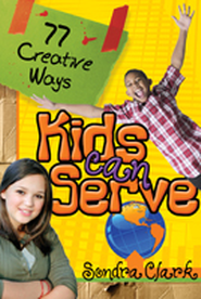 77 Creative Ways Kids Can Serve - eBook  -     By: Sondra Clark